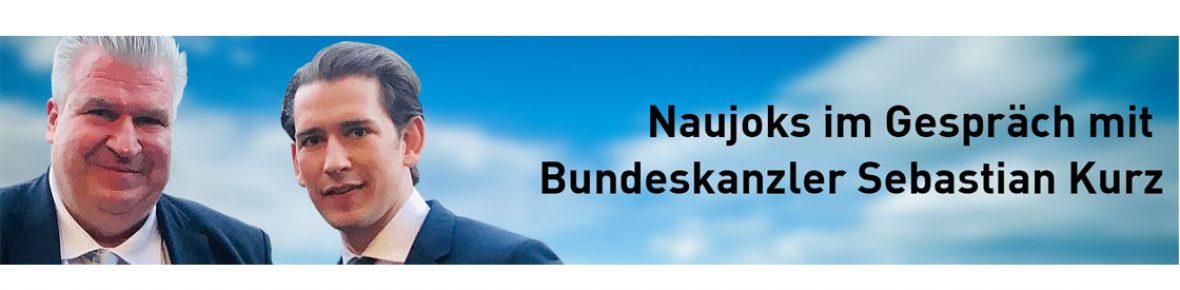 Naujoks im Gespräch mit Österreichs Bundeskanzler Sebastian Kurz