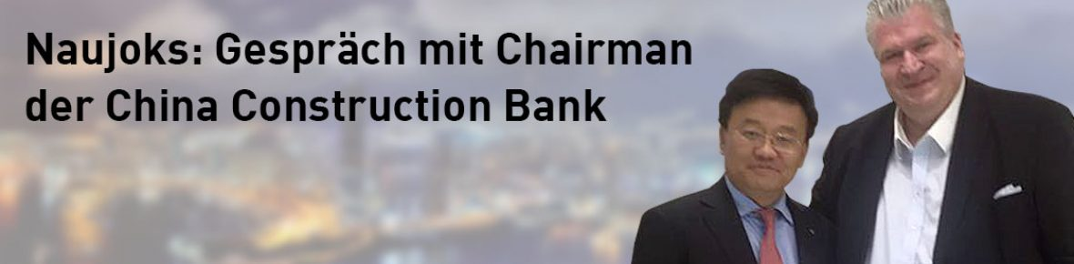 Naujoks trifft Chairman der China Construction Bank